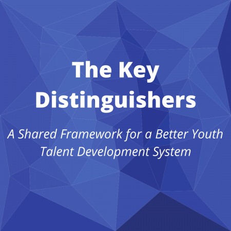 The Key Distinguishers: A shared framework for a better youth talent development system